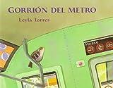 Gorrion del Metro, Leyla Torres, 0374427828