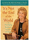 It's Not the End of the World: Developing Resilience in Times of Change