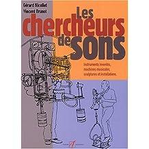 CHERCHEURS DE SONS (LES)