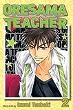Oresama Teacher Volume 2[ORESAMA TEACHER V02][Paperback]