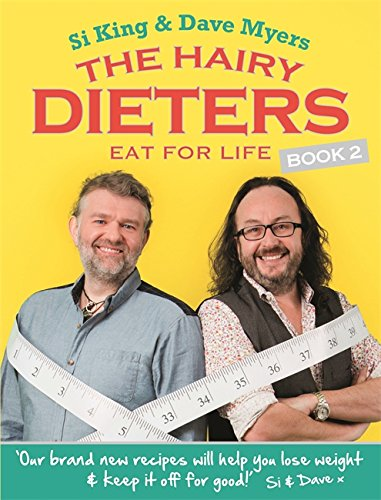 The Hairy Dieters Eat for Life: How to Love Food, Lose Weigh...