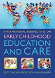 International Perspectives on Early Childhood Education and Care, Georgeson, Jan and Payler, Jane, 0335245919