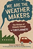 We Are the Weather Makers, Tim Flannery, 0763646563