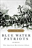Blue Water Patriots, James M. Volo, 0275989070