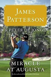 Miracle On The 17th Green A Novel Patterson James De Jonge Peter 9780316207119 Amazon Com Books