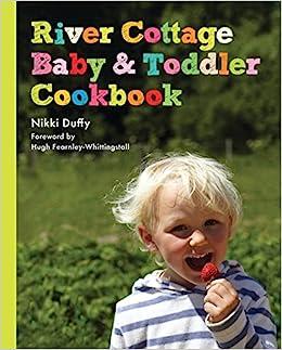 River Cottage Baby and Toddler Cookbook: Amazon.es: Nikki Duffy: Libros en idiomas extranjeros