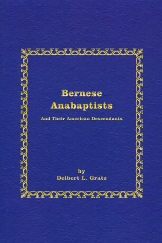 Bernese Anabaptists: And Their American Descendants (Studies In Anabaptist And Mennonite History)