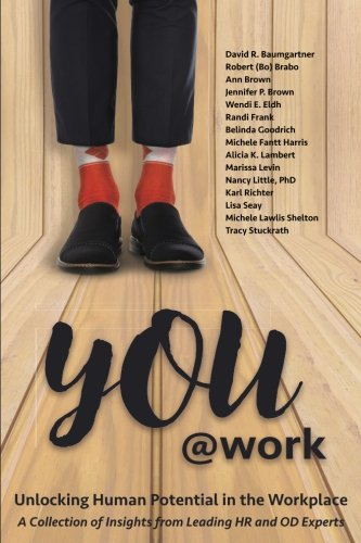 You@Work: Unlocking Human Potential in the Workplace (The @Work Series) (Volume 3)