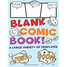Blank Comic Book | A Large Variety Of Templates: For Kids To Draw Their Own Cartoons, Stories, and Action Scenes