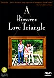 A Bizarre Love Triangle