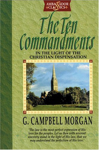 The Ten Commandments: In the light of the Christian Dispensation