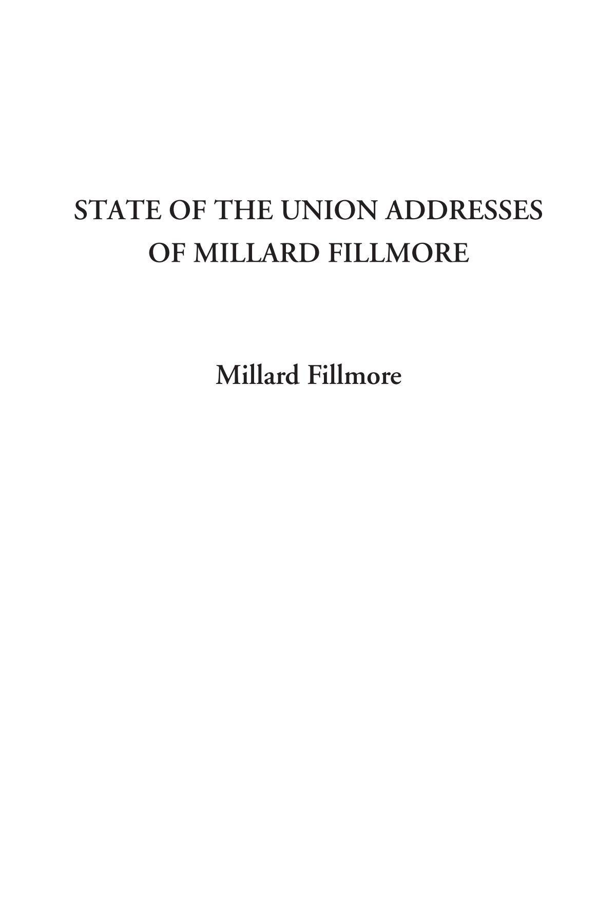 State of the Union Addresses of Millard Fillmore