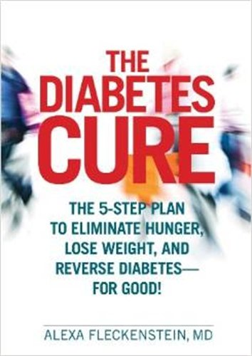 The Diabetes Cure: The 5-Step Plan to Eliminate Hunger, Lose Weight, and Reverse Diabetes--for Good!