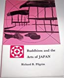 Buddhism and the Arts of Japan 9780890120262