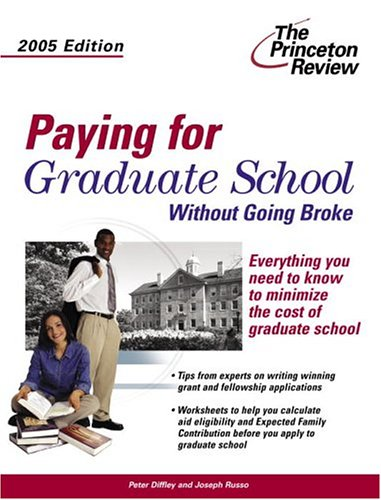 Paying for Graduate School Without Going Broke, 2005 Edition (Graduate School Admissions Guides)