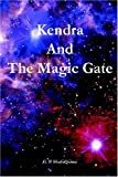 Kendra and the Magic Gate, G. P. HarlaQuinn, 1414019858