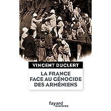 FRANCE FACE AU GÉNOCIDE DES ARMÉNIENS (LA)