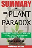 img - for SUMMARY Of The Plant Paradox: The Hidden Dangers in Healthy Foods That Cause Disease and Weight Gain By Dr Steven Gundry book / textbook / text book