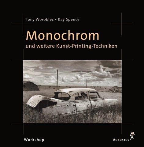 Monochrom: Und weitere Kunst-Printing-Techniken