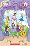 A Fairy Ballet (Scholastic Reader, Level 2: Rainbow Magic)
