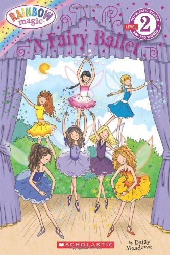 A Fairy Ballet (Scholastic Reader, Level 2: Rainbow Magic) -