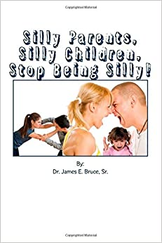 Book Silly Parents, Silly Children, Stop Being Silly