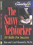 Savvy Networker, Ron Krannich and Caryl Krannich, 1570231451