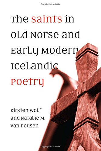 The Saints in Old Norse and Early Modern Icelandic Poetry (Toronto Old Norse-Icelandic Series (TONIS)) by University of Toronto Press, Scholarly Publishing Division