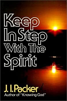 Keep in Step with the Spirit: Finding Fullness in Our Walk with God 0800713826 Book Cover
