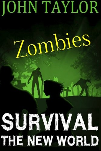 Read Online Zombies: Survival: (The New World, Book1) PDF