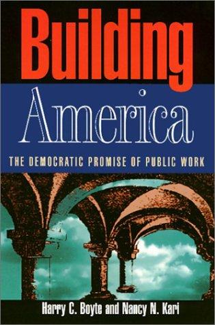 Building America: The Democratic Promise of Public Work