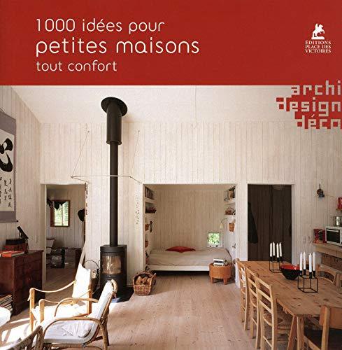 1000 idées pour petites maisons tout confort Broché – 19 novembre 2009 Collectif Place des Victoires 2809901082 379782809901085