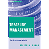 Treasury Management: The Practitioner's Guide (Wiley Corporate F&A Book 18)