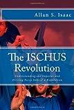 The Ischus Revolution, Allan S. Isaac, 1484083806