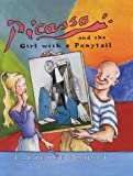 Picasso and the Girl with a Ponytail: A Story of Pablo Picasso (Anholt's Artists)