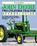 Illustrated John Deere Two-Cylinder Tractor Buyer's Guide (Motorbooks International Illustrated Buyer's Guide)