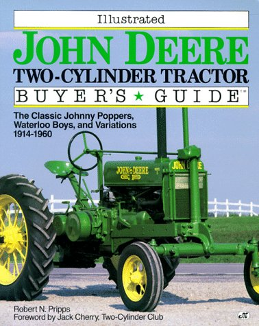 Illustrated Buyer's Guide John Deere Two-Cylinder (John Deere Classic Tractors)