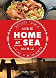 At Home, At Sea: Recipes from a Maine Windjammer; Second Edition