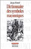 dictionnaire des symboles mac?onniques pierre philosophale french edition