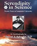Serendipity in Science, Vincent Schaefer, 0985692634