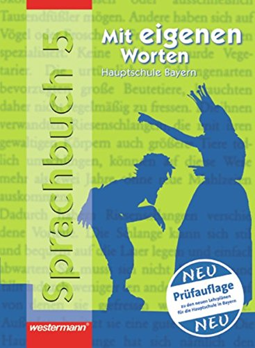Mit eigenen Worten - Sprachbuch für bayerische Hauptschulen Ausgabe 2004: Schülerband 5