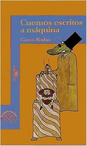 Cuentos escritos a maquina (Alfaguara Juvenil): Amazon.es: Gianni Rodari: Libros
