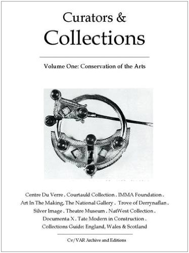 Curators and Collections: v. 1: Conservation of the Arts (CV/Visual Arts Research) por N. P. James,Sarah James