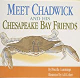 img - for Meet Chadwick and His Chesapeake Bay Friends book / textbook / text book