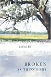 img - for Broken as Things Are: A Novel book / textbook / text book