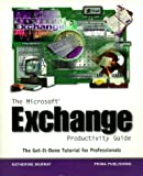 Microsoft Exchange Productivity Guide, Katherine Murray, 0761506896