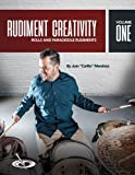 Rudiment Creativity Vol.1: Rolls and Paradiddle Rudiments