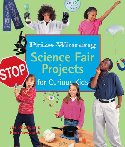 Read Online Prize-Winning Science Fair Projects for Curious Kids PDF