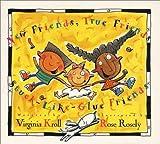 New Friends, True Friends, Stuck-Like-Glue Friends, Virginia L. Kroll, 0802852025
