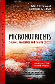 Micronutrients: Sources, Properties and Health Effects ...
